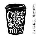 coffee is always a good idea.... | Shutterstock .eps vector #430920892
