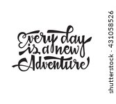 Every Day Is A New Adventure....