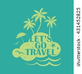 lets go travel. vacations and... | Shutterstock .eps vector #431452825