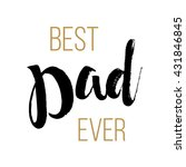 best dad ever   fathers day... | Shutterstock .eps vector #431846845