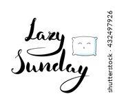 lazy sunday. modern brush... | Shutterstock .eps vector #432497926