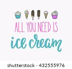 all you need is ice cream quote ... | Shutterstock .eps vector #432555976