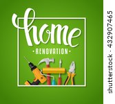 home renovation lettering.... | Shutterstock .eps vector #432907465