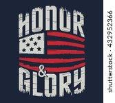 honor glory typography  t shirt ... | Shutterstock .eps vector #432952366