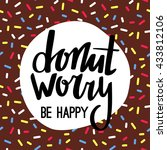 donut worry be happy funny... | Shutterstock .eps vector #433812106