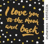 i love you to the moon and back ... | Shutterstock .eps vector #434552236