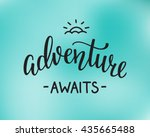 the adventure awaits life style ... | Shutterstock .eps vector #435665488