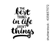 The Best Things In Life Aren't...