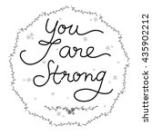 you are strong hand written... | Shutterstock .eps vector #435902212