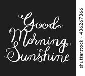 good morning sunshine. hand... | Shutterstock .eps vector #436267366