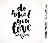 do what you love vector... | Shutterstock .eps vector #436625362