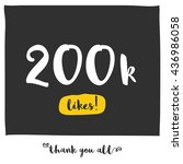 thank you all for 200k likes  ... | Shutterstock .eps vector #436986058