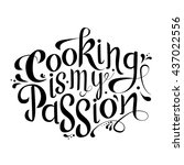 cooking is my passion. vector... | Shutterstock .eps vector #437022556