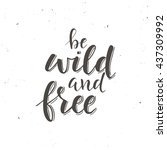 be wild and free. conceptual... | Shutterstock .eps vector #437309992