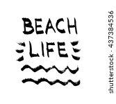 beach life lettering. summer... | Shutterstock .eps vector #437384536