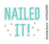 nailed it  motivational line...   Shutterstock .eps vector #439026985