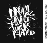 dream big work hard. concept... | Shutterstock . vector #439123702