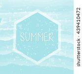 summer in hexagon over blue... | Shutterstock . vector #439410472