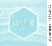 summer in hexagon over blue... | Shutterstock . vector #439410472