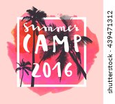 summer camp 2016. modern... | Shutterstock .eps vector #439471312