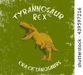 angry t rex.typography design... | Shutterstock .eps vector #439597216