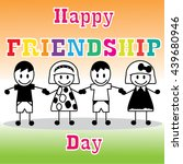 friendship day   happy... | Shutterstock .eps vector #439680946