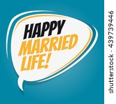 happy married life retro speech ... | Shutterstock .eps vector #439739446