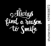 always find a reason to smile... | Shutterstock .eps vector #439808872