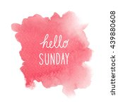 hello sunday text on red... | Shutterstock . vector #439880608
