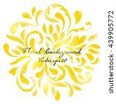 floral background of brush... | Shutterstock .eps vector #439905772