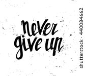 never give up. hand drawn... | Shutterstock .eps vector #440084662