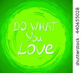 do what you love .vector... | Shutterstock .eps vector #440655028