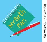 my birth plan note and pen.... | Shutterstock .eps vector #441789898