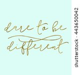 dare to be different quote.... | Shutterstock . vector #443650042