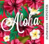 aloha hawaii. hand lettering... | Shutterstock .eps vector #443925436