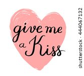 give me a kiss. valentines day... | Shutterstock .eps vector #444067132