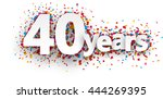 forty years paper sign over... | Shutterstock .eps vector #444269395