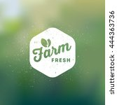farm fresh badge. vintage label  | Shutterstock .eps vector #444363736