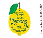 motivation quote about lemons.... | Shutterstock .eps vector #444384406