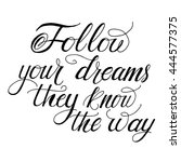 follow your dreams  they know... | Shutterstock .eps vector #444577375