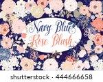 rose blush and navy blue flower ... | Shutterstock .eps vector #444666658
