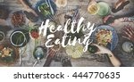 healthy eating healthy food... | Shutterstock . vector #444770635