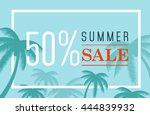 vector summer sale banner. palm ... | Shutterstock .eps vector #444839932