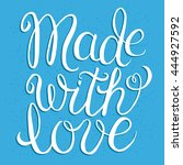 made with love   hand lettering ... | Shutterstock . vector #444927592