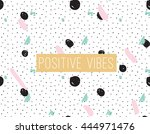 positive vibes inscription on... | Shutterstock .eps vector #444971476