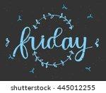 friday   handwritten lettering  ... | Shutterstock .eps vector #445012255
