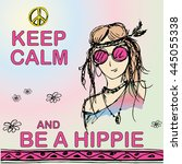 keep calm and be hippie. girl... | Shutterstock . vector #445055338