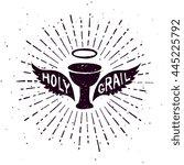 holy grail  textured vintage... | Shutterstock .eps vector #445225792