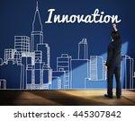 innovation innovate invention... | Shutterstock . vector #445307842