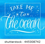 take me to the sea  vector... | Shutterstock .eps vector #445308742